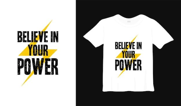 Acredite no seu poder design de camisetas motivacionais. vestuário moderno cita slogan inspirador
