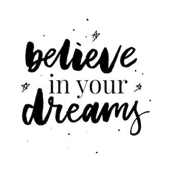Acredite que você pode, e desenhou slogan inspiradora citação