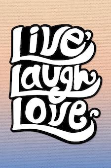 Adesivo de tipografia de amor ao vivo e risada