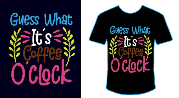 Adivinha o que é seu café o relógio design de camiseta