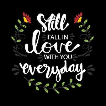 Ainda se apaixonar por você todos os dias, inspiradora citação. Vetor Premium