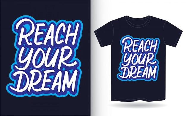 Alcance seu sonho mão lettering para camiseta