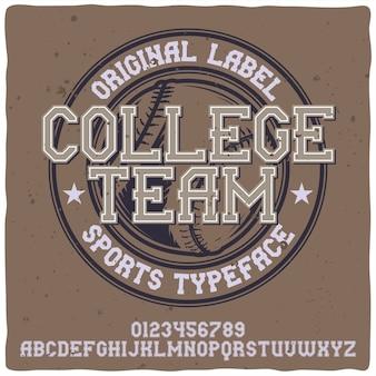 Alfabeto vintage e tipo de letra do emblema chamado college team.