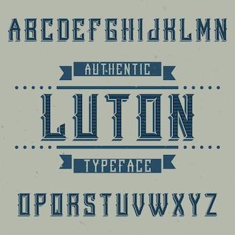 Alfabeto vintage e tipo de letra do rótulo chamado luton.