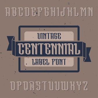 Alfabeto vintage e tipo de letra do rótulo denominado centennial.