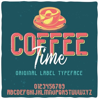 Alfabeto vintage e tipo de letra emblema chamado hora do café.