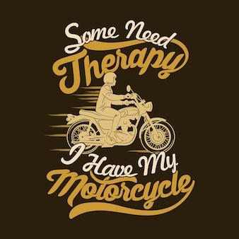 Alguns precisam de terapia, eu tenho minha moto. provérbios e citações de motocicleta premium