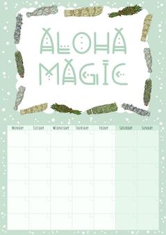 Aloha magia. calendário mensal boho com manchas de sálvia varas elementos. planejador de pacotes de ervas hygge. modelo de hygge de estilo bonito dos desenhos animados para agenda, planejadores, listas de verificação e artigos de papelaria