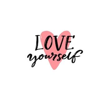 Ame a si mesmo. citação positiva sobre auto-aceitação. slogan escrito à mão para cartões, jornais e cartazes. texto em preto e coração desenhado de mão-de-rosa.