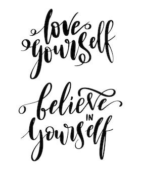 Ame a si mesmo - citações do vetor. citação de motivação positiva definida para cartaz, cartão, impressão de t-shirt. acredite em você mesmo inscrição de caligrafia. ilustração vetorial isolada no fundo branco.