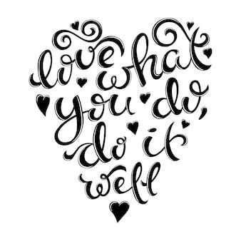 Ame o que você faz, faça-o bem