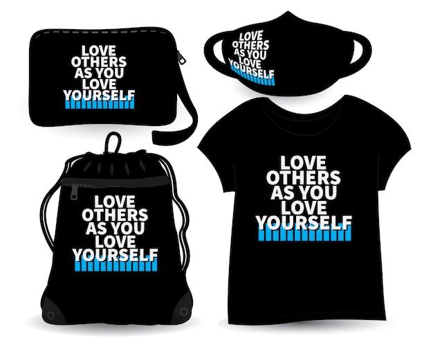 Ame os outros como você se ama letras de design para camiseta e merchandising