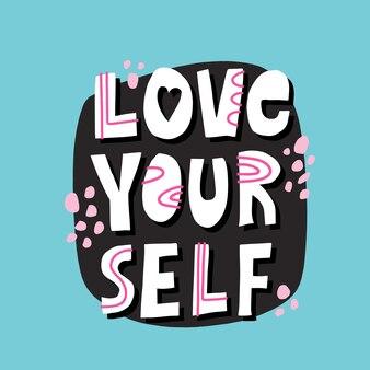 Ame-se citação. mão-extraídas letras de vetor em estilo moderno. conceito motivacional para t-shirt, cartão ou cartaz.