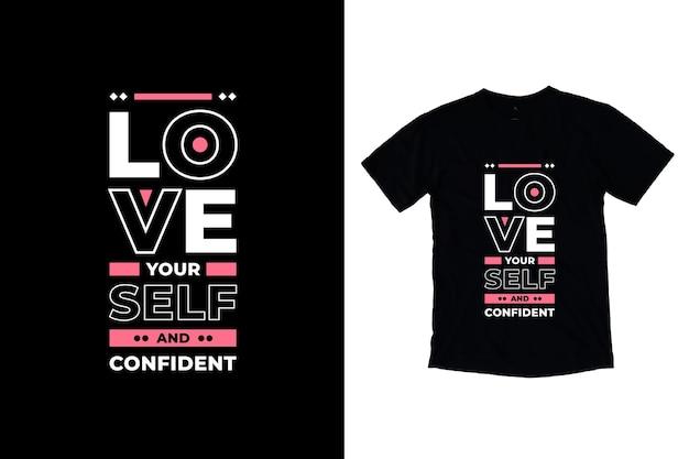 Ame-se e com citações modernas confiantes no design da camiseta