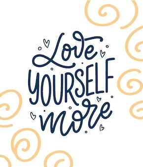 Ame-se o slogan da rotulação. citação engraçada para blog, cartaz e design de impressão. texto de caligrafia moderna sobre autocuidado. ilustração vetorial