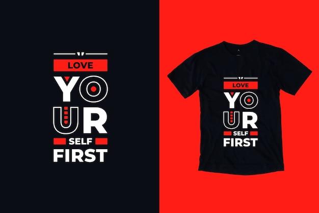 Ame-se primeiro design moderno de camisetas com citações inspiradoras