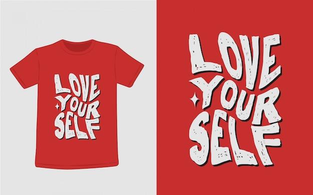 Ame-se tipografia inspirada das citações camiseta