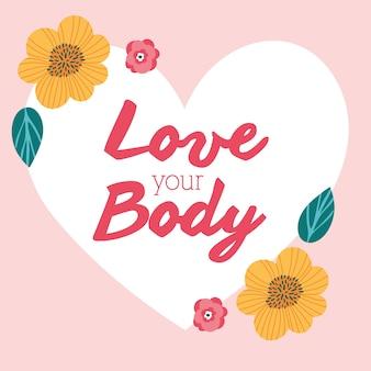 Ame seu corpo letras com flores no design de ilustração vetorial perfeitamente imperfeito de coração