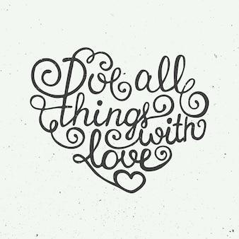Ame todas as coisas com amor no fundo do vintage