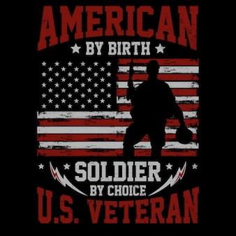 Americano por nascimento, soldado por escolha - veteran themes design
