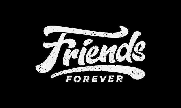 Amigos para sempre texto slogan impressão premium vector
