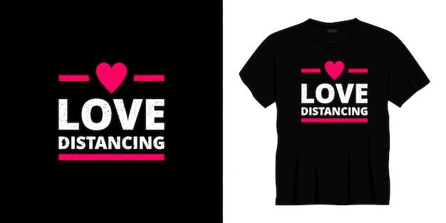 Amo distanciar o design de t-shirt de tipografia.