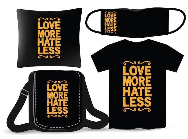 Amo mais odeio menos design de letras para camiseta e merchandising