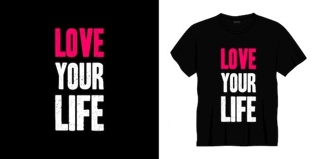 Amo seu design de t-shirt de tipografia de vida
