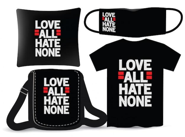 Amo todos odeio nenhum design de letras para camiseta e merchandising