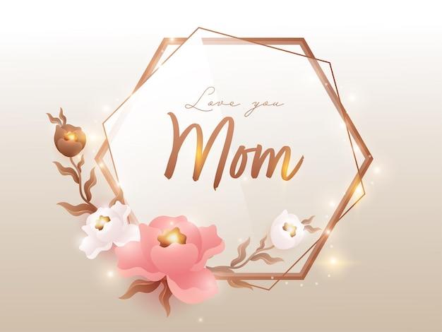 Amo você, mãe, cartão com lindas flores e efeito de luzes