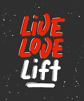 Amor ao vivo elevador no preto gym motivacional e inspirador citação tipografia manuscrita