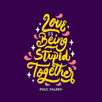 Amor é ser estúpido juntos lettering citação motivacional