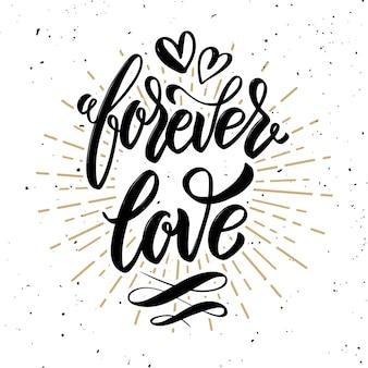 Amor para sempre. citação de letras de motivação desenhada de mão. elemento para cartaz, cartão de felicitações. ilustração