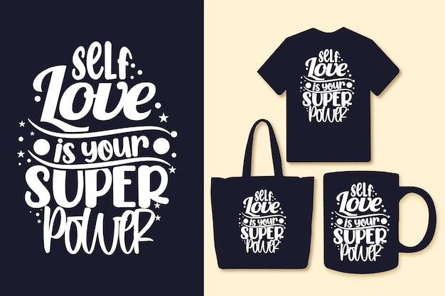 Amor próprio é sua superpotência, tipografia cita camisetas e mercadorias