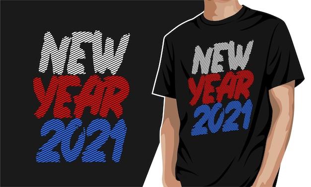 Ano novo 2021 - t-shirt gráfica tipografia para impressão