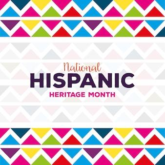 Antecedentes, cultura hispânica e latino-americana, hispânica nacional, mês de herança.