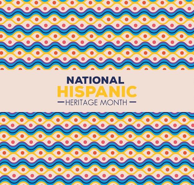 Antecedentes, cultura hispânica e latino-americana, mês da herança hispânica nacional