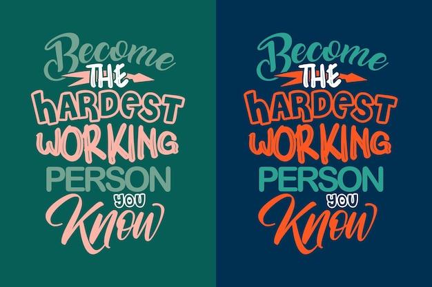 Antes da pessoa mais trabalhadora que você conhece, rotulando citações motivacionais, caneca de camiseta ou design de bolsa