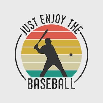 Apenas aproveite o baseball vintage tipografia esportes baseball t shirt design illustration