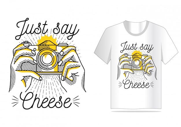 Apenas diga a camisa da câmera t do queijo