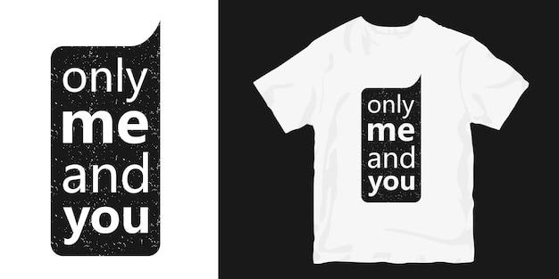 Apenas eu e você citações de design de t-shirt