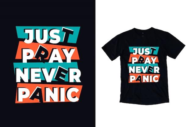 Apenas ore nunca entre em pânico tipografia para design de camiseta