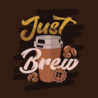 Apenas prepare. provérbios e citações do café
