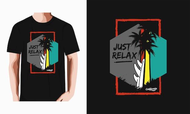 Apenas relaxe na camiseta de tipografia de praia da califórnia