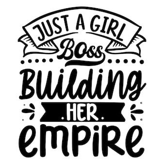 Apenas uma chefe garota construindo seu império cita a ilustração premium vector design
