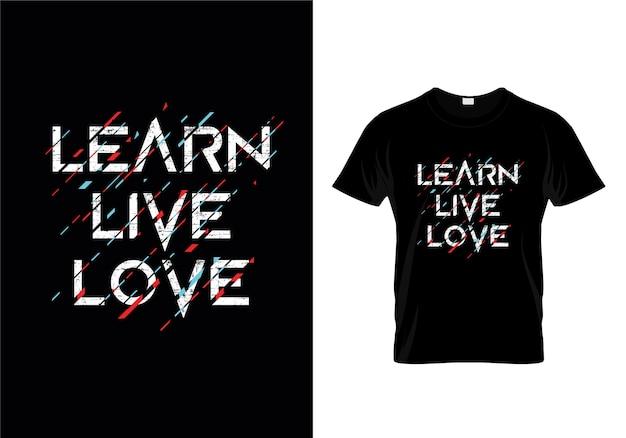 Aprenda amor vivo tipografia t-shirt design