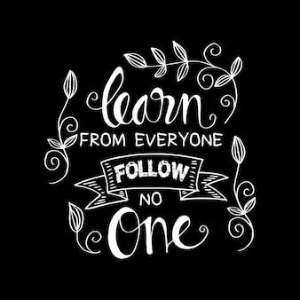 Aprenda de todos siga ninguém no fundo preto