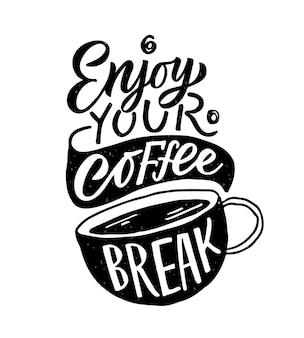 Aproveite a pausa para o café letras de café para viagem xícara modern caligrafia café citação mão desenhada inspirada