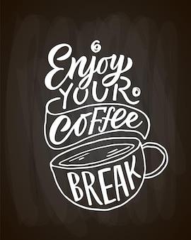 Aproveite a pausa para o café, rotulando café para viagem, xícara de caligrafia moderna, café, citação, desenhado à mão