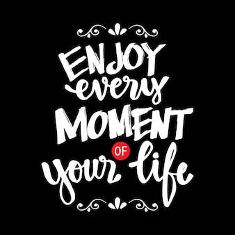 Aproveite cada momento da sua vida. citação motivacional.